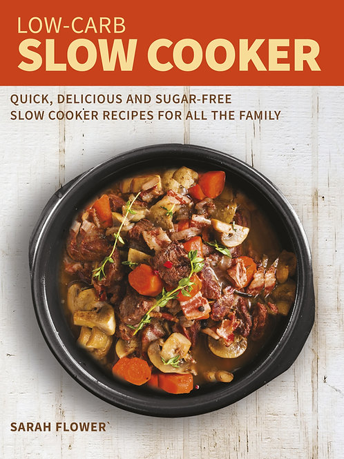 The Low Carb Slow Cooker Cookbook
