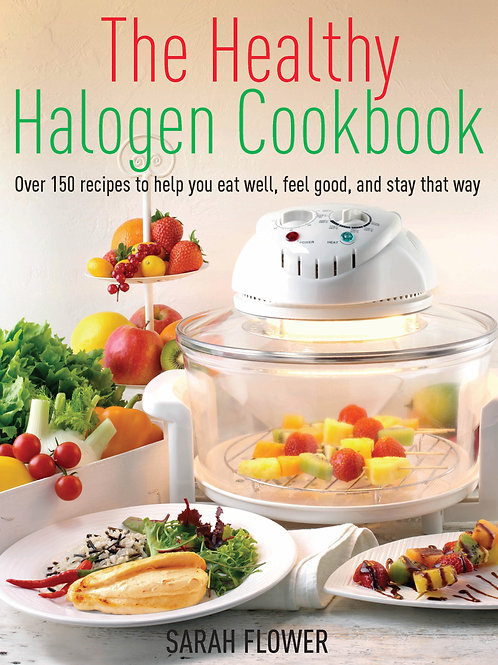 The Healthy Halogen Oven Cookbook