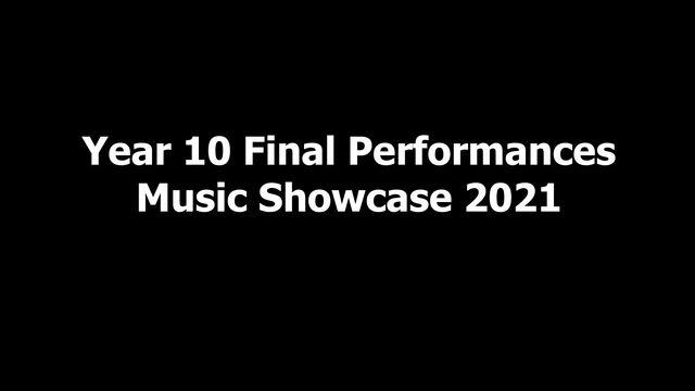 Year 10 Final Performances - Summer Showcase 2021