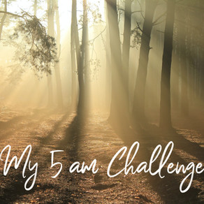 My 5am Challenge