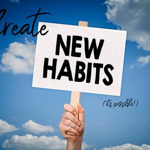 Habits, habits, habits ....