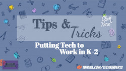 Tech Tips and Tricks for K-2