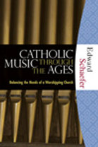 Catholic Music Through the Ages by Edward Schaefer