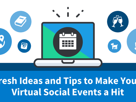 Fresh Ideas And Tips To Make Your Virtual Social Events A Hit [Infographic]