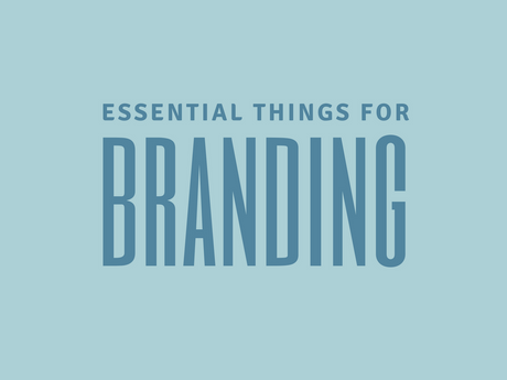 Essential Things For Branding [Infographic]