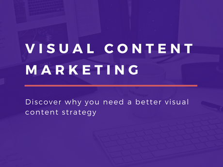Why You Need Visual Content Marketing [Infographic]