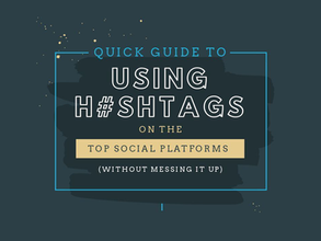 Quick Guide To Using Hashtags On The Top Social Platforms [Infographic]