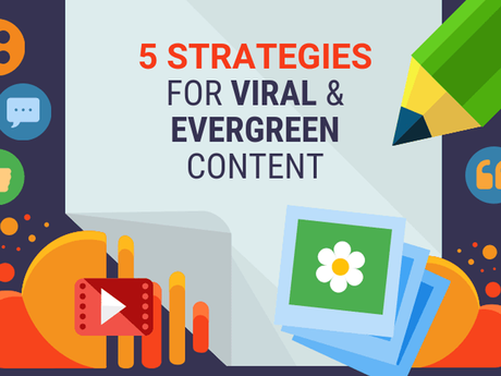 5 Strategies For Viral & Evergreen Content [Infographic]