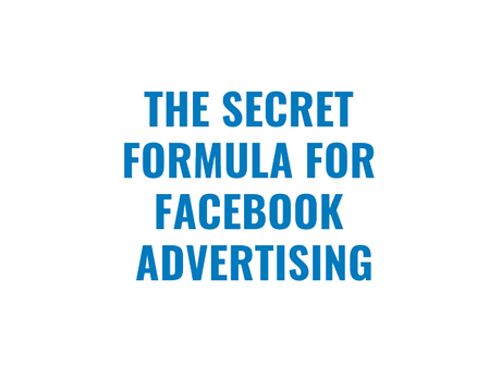 The Secret Formula For Facebook Advertising [Infographic]
