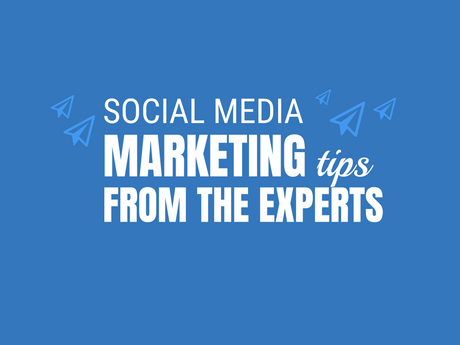 Social Media Marketing Tips From The Experts [Infographic]