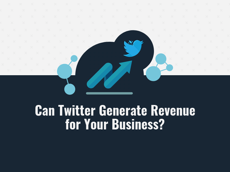 Can Twitter Generate Revenue For Your Business [Infographic]