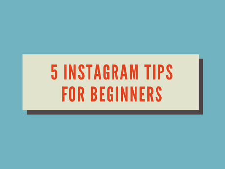 5 Instagram Tips For Beginners [Infographic]