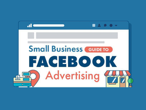 Small Business Guide To Facebook Advertising [Infographic]