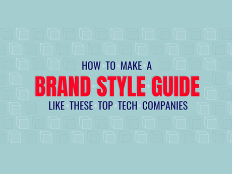 How To Make A Brand Style Guide [Infographic]