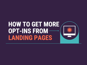 How To Get More Opt-ins From Landing Pages [Infographic]