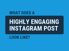 What Does A Highly Engaging Instagram Post Look Like? [Infographic]