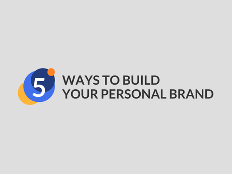 5 Ways To Build Your Personal Brand [Infographic]