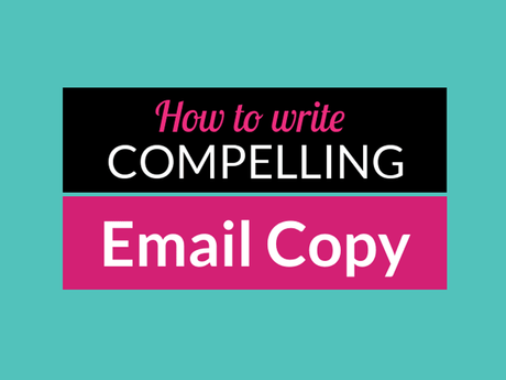 How To Write Compelling Email Copy [Infographic]