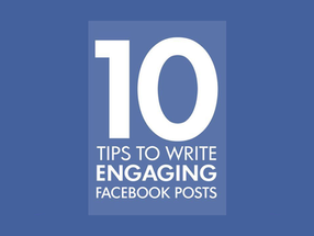 10 Tips To Write Engaging Facebook Posts [Infographic]