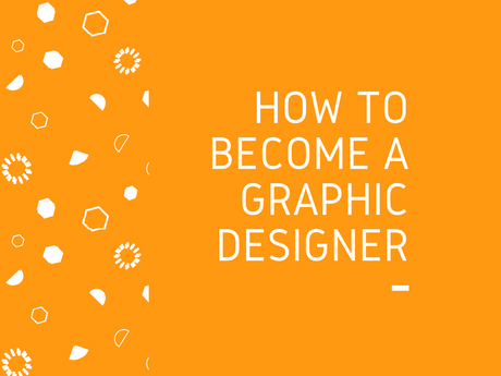 How To Become A Graphic Designer [Infographic]