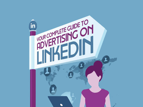 Your Complete Guide To Advertising On LinkedIn [Infographic]