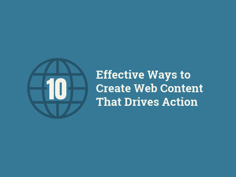 10 Effective Ways To Create Web Content That Drives Action [Infographic]