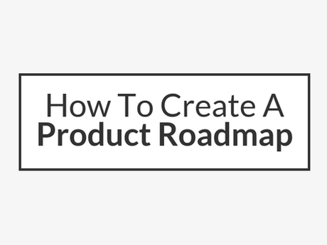 How To Create A Product Roadmap [Infographic]