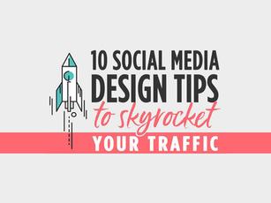 10 Social Media Design Tips To Skyrocket Your Traffic [Infographic]