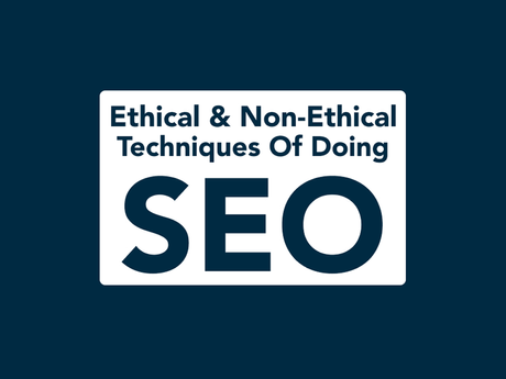 Ethical And Non-Ethical Techniques Of Doing SEO [Infographic]