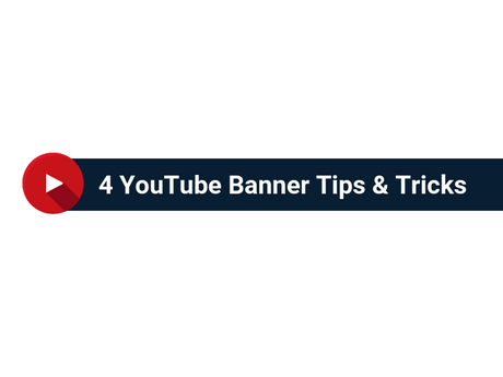 4 YouTube Banner Tips & Tricks [Infographic]