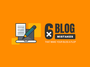 6 Blog Mistakes That Make Your Blog A Flop [Infographic]