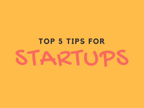 Top 5 Tips For Startups [Infographic]