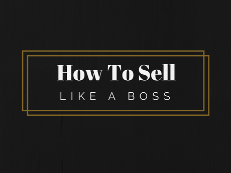 How To Sell Like A Boss [Infographic]