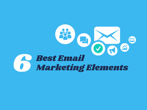 6 Best Email Marketing Elements [Infographic]