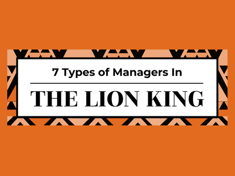 7 Types Of Managers In The Lion King [Infographic]