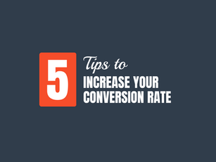 5 Tips To Increase Your Conversion Rate [Infographic]