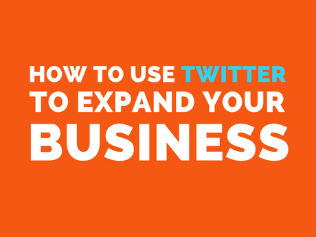 How To Use Twitter To Expand Your Business [Infographic]