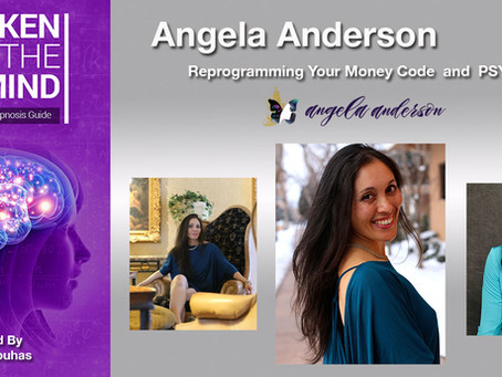 28 – Angela Anderson – Reprogramming Your Money Code and PSYCH-K
