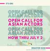 CSA'S ONLINE OPEN CALL FOR ASIAN ACTORS