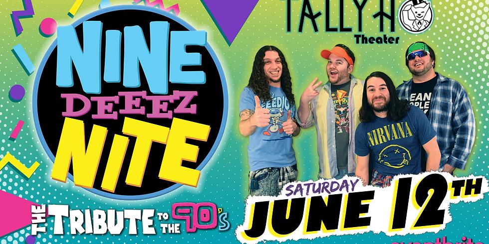 90s Night with Nine Deeez Nite!