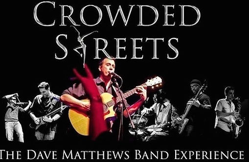 Crowded Streets The Dave Matthews Band Experience
