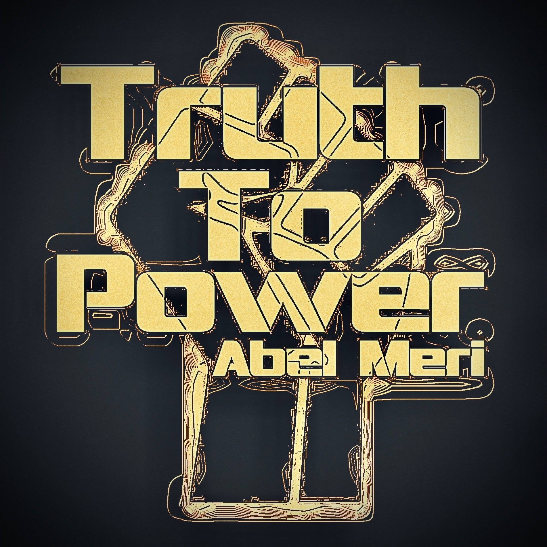 "Abel Meri - ""Truth To Power"" Cover Art"
