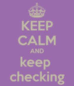 keep-calm-and-keep-checking-3.jpg