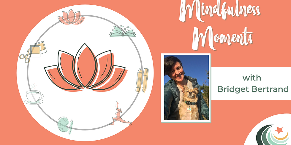 Mindful Moments with Bridget