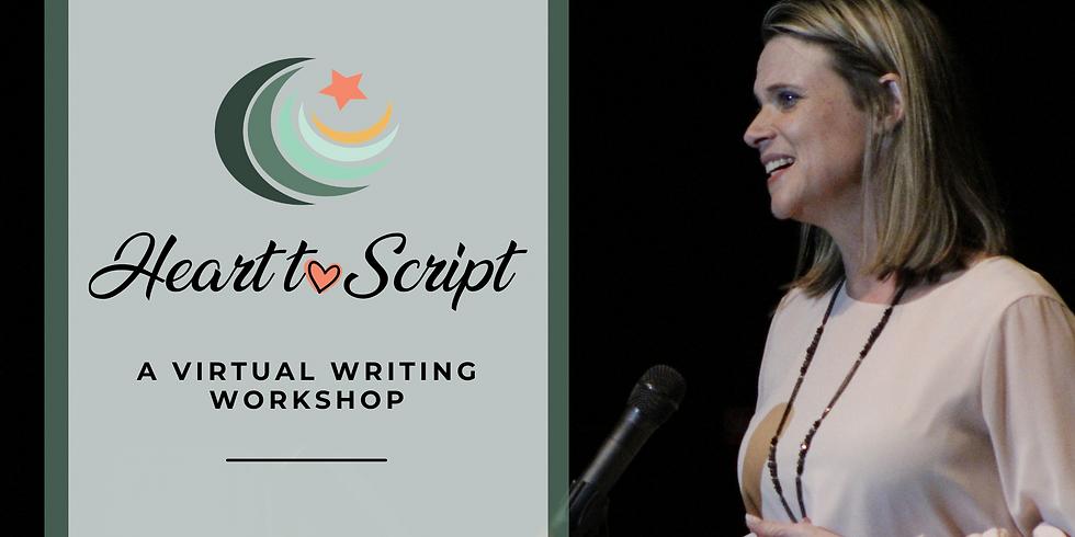 Heart to Script: A Virtual Writing Workshop
