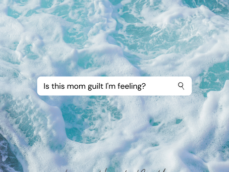 Riding The Waves Of Mom Guilt