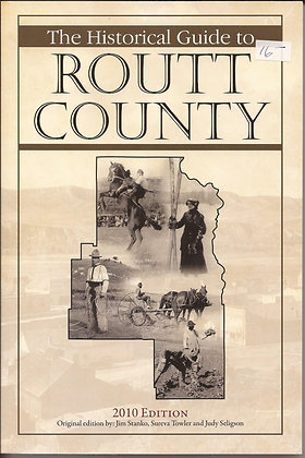 The Historical Guide to Routt County 2010 ed.