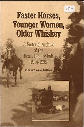 Faster Horses, Younger Women, Older Whiskey