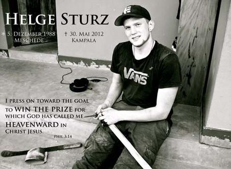 Im Gedenken an Helge Sturz, 5.12.1988 - 30.05.2012