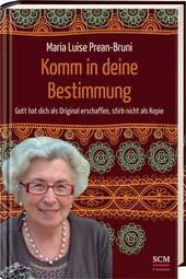 """Neues Buch von Maria Prean: """"Komm in deine Bestimmung"""""""